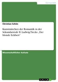 Kunstm Rchen Der Romantik In Der Sekundarstufe Ii Ludwig Tiecks Der Blonde Eckbert