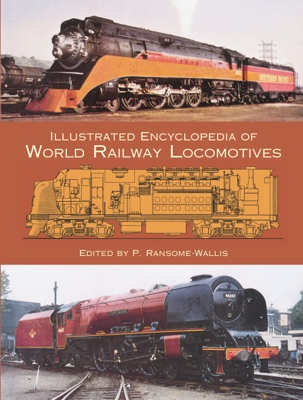 Illustrated Encyclopedia of World Railway Locomotives