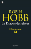 L'Assassin royal (Tome 11) - Le Dragon des glaces