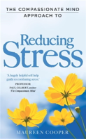 Download and Read Online The Compassionate Mind Approach to Reducing Stress