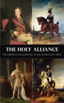 The Holy Alliance - The European Background Of The Monroe Doctrine