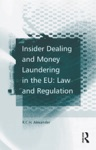 Insider Dealing And Money Laundering In The EU Law And Regulation