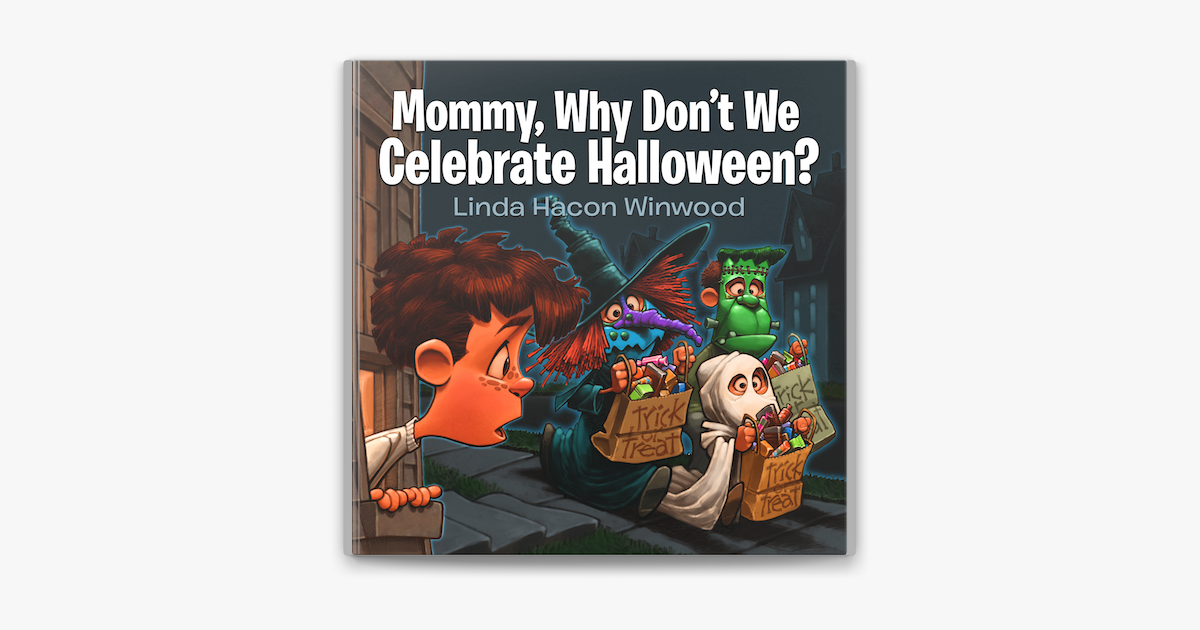 Mommy, Why Don't We Celebrate Halloween? - Linda Hacon Winwood