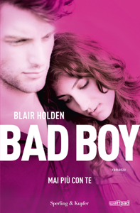 Bad boy 1. Mai più con te Book Cover