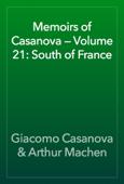 Memoirs of Casanova — Volume 21: South of France