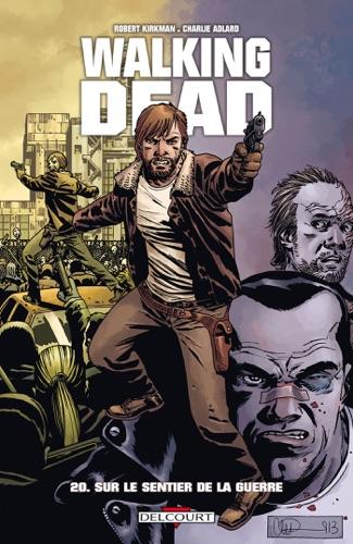 Robert Kirkman, Charlie Adlard & Stefano Gaudiano - Walking Dead T20
