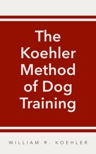 The Koehler Method of Dog Training Book Cover