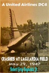A United Airlines DC4 Crashes At LaGuardia Field May 29 1947