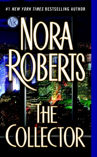 Nora Roberts - The Collector