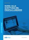 Guida Alla Scrittura Del Profilo LinkedIn Come Ottimizzarlo E Diventare Leader Di Settore