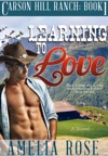 Learning To Love Carson Hill Ranch Book 1