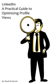 LinkedIn: A Practical Guide to Optimizing Profile Views