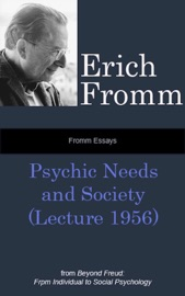 Fromm Essays: Psychic Needs and Society (Lecture 1956), From Beyond Freud: From Individual to Social Psychoanalysis PDF Download