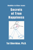 Tai Sheridan, Ph.D. - Secrets of True Happiness  artwork