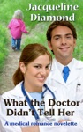 What The Doctor Didnt Tell Her A Medical Romance Novelette
