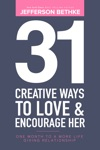 31 Creative Ways To Love  Encourage Her