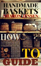 HANDMADE BASKETS / HOW TO GUIDE