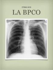 La BronchoPneumopathie Chronique Obstructive