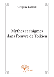 Mythes et énigmes dans l'œuvre de Tolkien