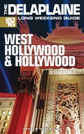 WEST HOLLYWOOD & HOLLYWOOD: THE DELAPLAINE 2016 LONG WEEKEND GUIDE