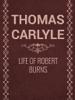 Thomas Carlyle - Life of Robert Burns artwork