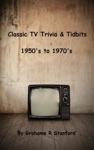 Classic TV Trivia  Tidbits 1950s To 1970s