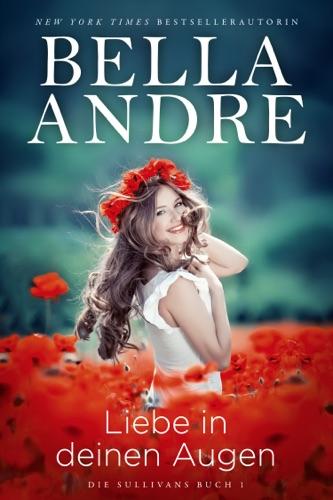 Bella Andre - Liebe in deinen Augen (Die Sullivans 1)