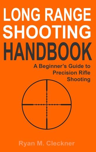 Long Range Shooting Handbook - Ryan Cleckner