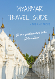 Myanmar Travel Guide - Tips and Tricks book
