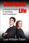 Confident Life A Practical Guide To Building Self Confidence