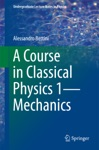 A Course In Classical Physics 1Mechanics