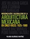 Modernizacin Y Nacionalismo De La Arquitectura Mexicana En Cinco Voces 1925-1980