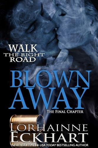 Lorhainne Eckhart - Blown Away, The Final Chapter