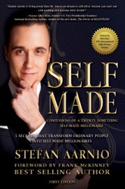 SELF MADE: CONFESSIONS OF A TWENTY SOMETHING SELF MADE MILLIONAIRE