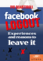 Facebook Logout: Experiences and Reasons to Leave it