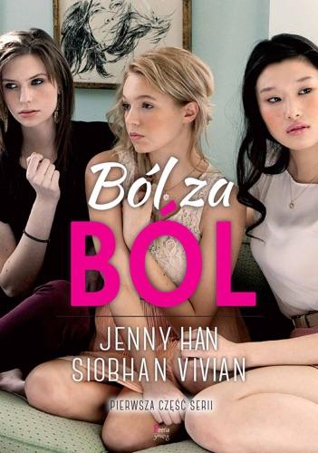 Jenny Han & Siobhan Vivian - Ból za ból. Tom 1