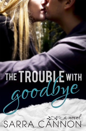 Sarra Cannon - The Trouble with Goodbye