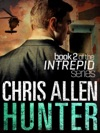 Hunter The Alex Morgan Interpol Spy Thriller Series Intrepid 2