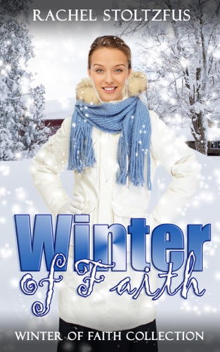 Rachel Stoltzfus - Winter of Faith Collection