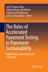 The Roles Of Accelerated Pavement Testing In Pavement Sustainability