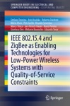 IEEE 802154 And ZigBee As Enabling Technologies For Low-Power Wireless Systems With Quality-of-Service Constraints