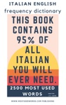 Italian English Frequency Dictionary - Essential Vocabulary - 2500 Most Used Words  421 Most Common Verbs