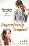 Imperfectly Criminal