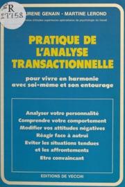 PRATIQUE DE LANALYSE TRANSACTIONNELLE : POUR VIVRE EN HARMONIE AVEC SOI-MêME ET SON ENTOURAGE