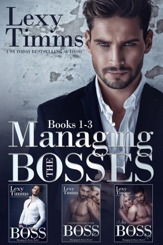 Managing the Bosses Box Set #1-3 - Lexy Timms - Lexy Timms