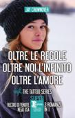 Oltre le regole - Oltre noi l'infinito - Oltre l'amore Book Cover