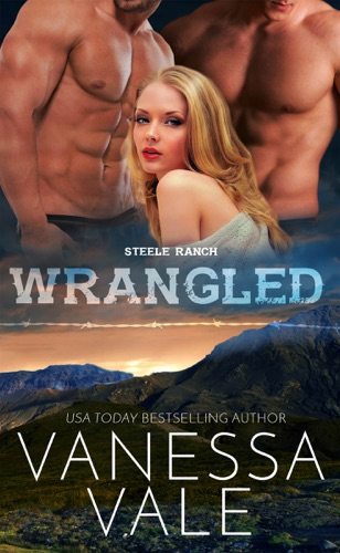 Vanessa Vale - Wrangled