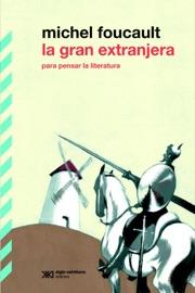 La Gran Extranjera Para Pensar La Literatura