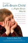 Raising A Left-Brain Child In A Right-Brain World