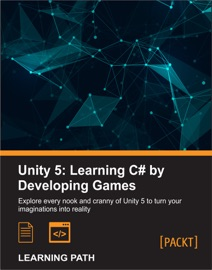 Download of Unity 5: Learning C# by Developing Games PDF eBook